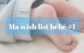 Wish list bébé 1